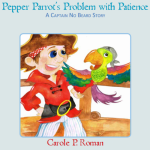 Pepper Parrot's Problem with Patience: A Captain No Beard Story