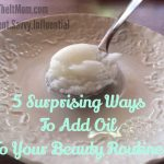 5 Ways To Add Oil To Your Beauty Routine
