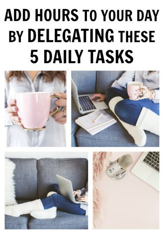 Add hours to your day by delegating these 5 daily tasks