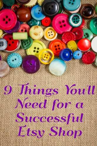 9 Things You Will Need for a Successful Etsy Shop