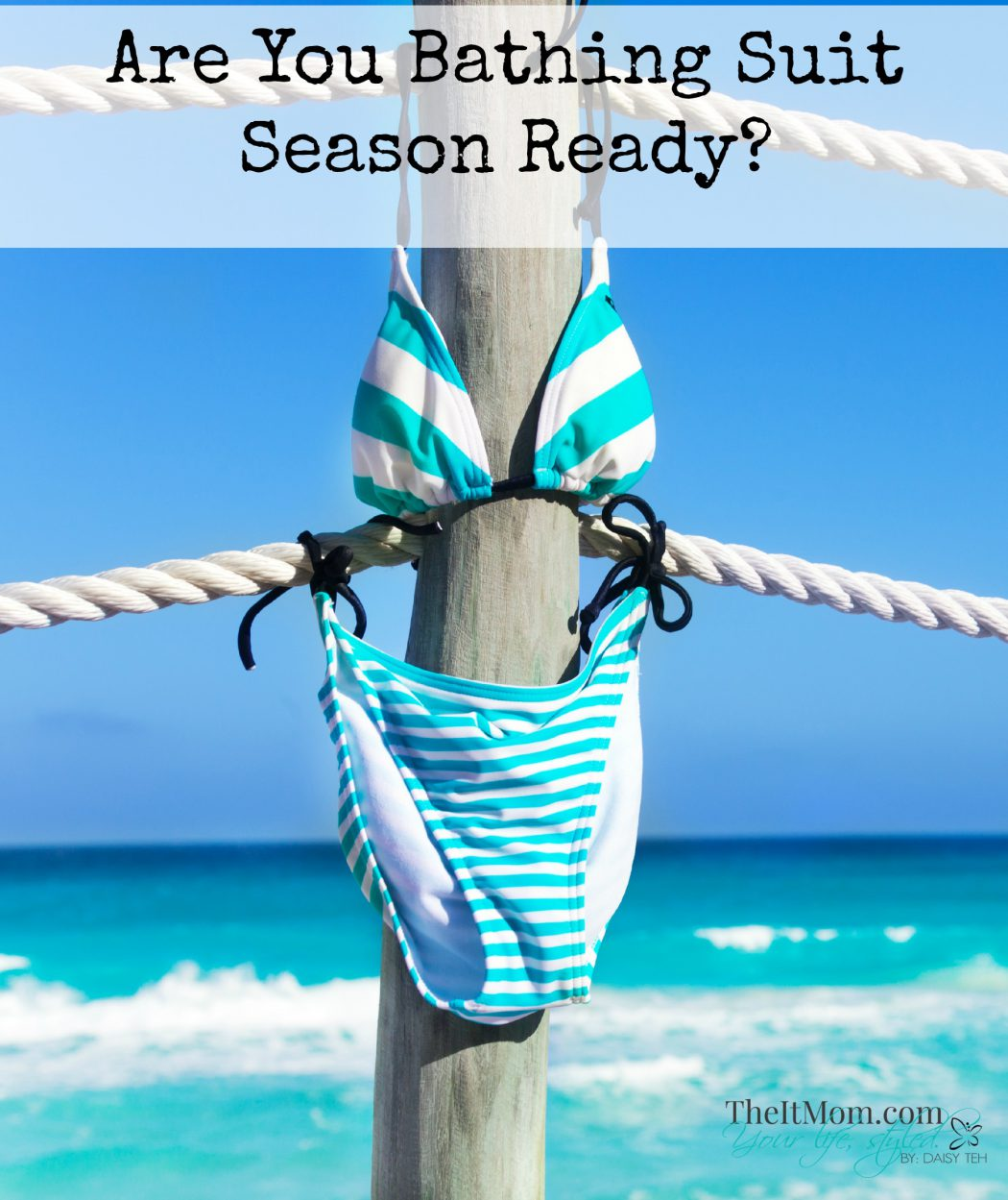 Are You Bathing Suit Season Ready