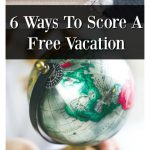 6 Out of the Box Ways To Score A Free Vacation You Need To Know