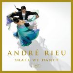 """Shall We Dance"" – A Beautiful Album By André Rieu"