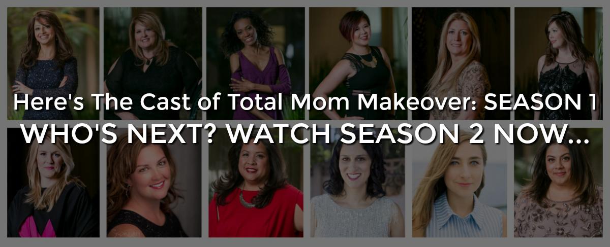 Total Mom Makeover 12 Mom Cast Season One